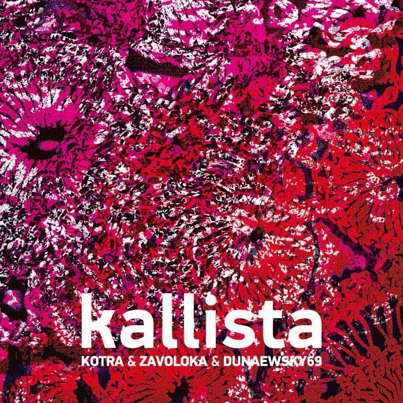"""Kotra & Zavoloka & Dunaewsky69 """"Kallista"""""""