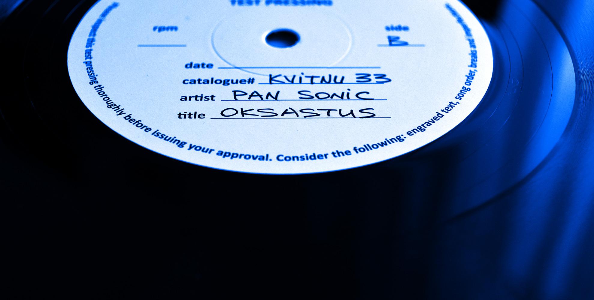 """Pan Sonic """"Oksastus"""" - test pressing"""