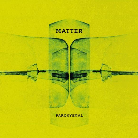 "Matter ""Paroxysmal"""