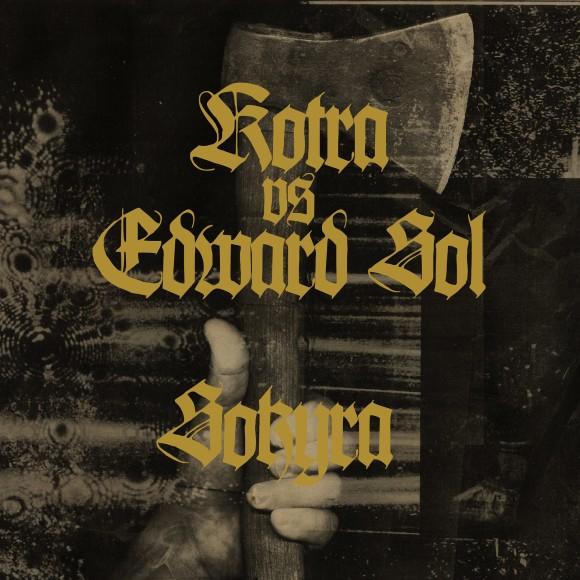 """Kotra vs Edward Sol """"Sokyra"""""""